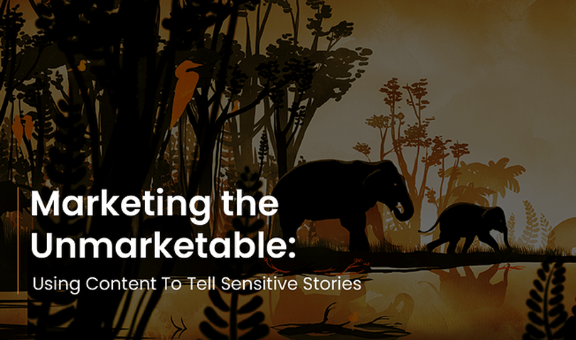Marketing the Unmarketable: Using Content to Tell Sensitive Stories